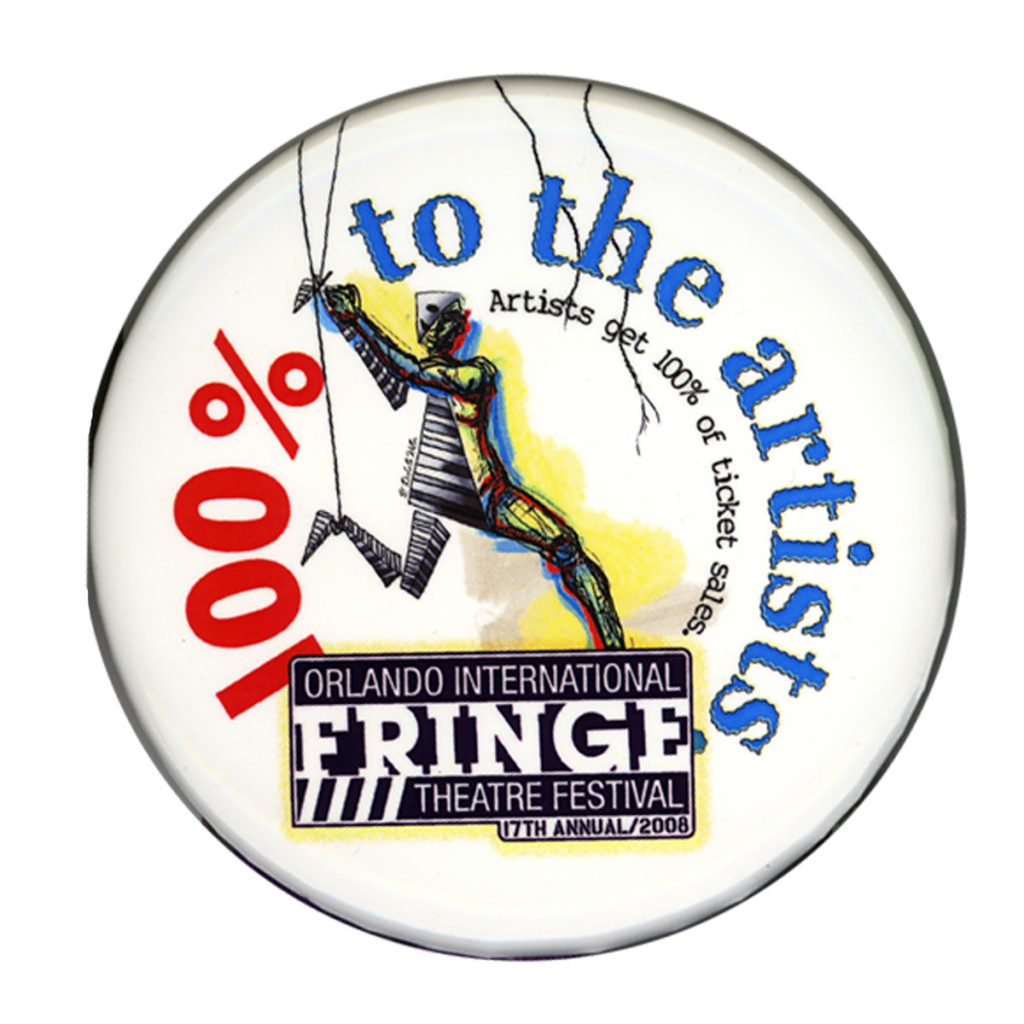 Button for the 2008 Fringe shows a marionette puppet with the words 100% to the artists