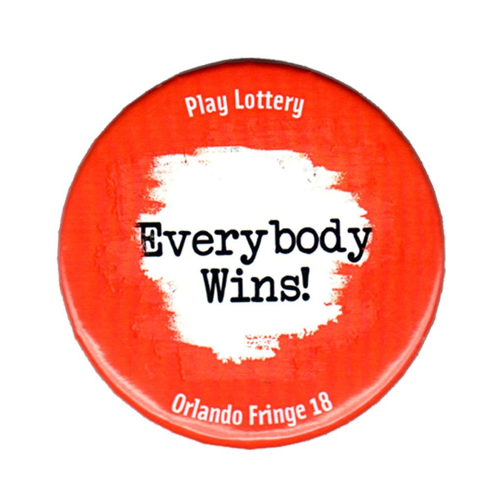 "Festival button resembles a scratch off lottery ticket with the words ""Everybody Wins!"""