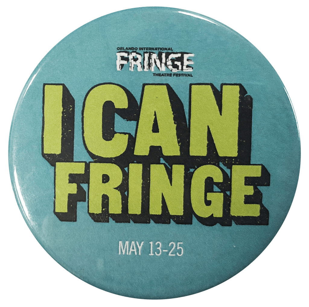 "A Teal colored button with the words ""I CAN FRINGE"" in all caps."