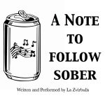 "Black and White image of a can with musical notes on it. The text reads, ""A Note to Follow Sober"""
