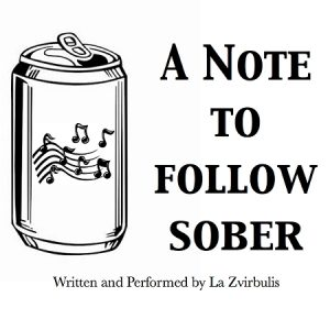 """Black and White image of a can with musical notes on it. The text reads, """"A Note to Follow Sober"""""""