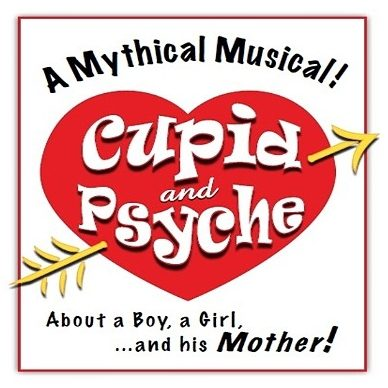 """Heart with cupid's arrow. Text says, """"A mythical musical! Cupid and Psyche about a boy,a girl,...and his mother!"""""""