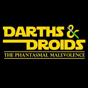 "Text says ""Darth and Droids The Phantasmal Malevolence"""