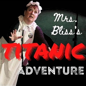 """A woman dressed in a white gown with black sleeves has a frightened expression. Text reads, """"Mrs. Bilss's Titanic Adventure."""""""