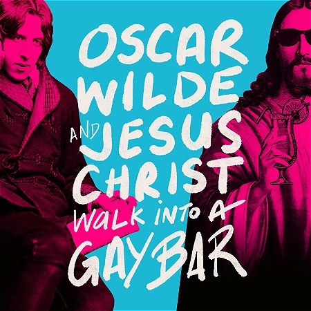 """Two men are pictured on a light blue background. Text reads, """"OSCAR WILDE AND JESUS CHRIST WALK INTO A GAY BAR."""""""