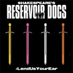 "A yellow sword, pink sword, white sword, and orange sword are pictured. White text contrasted against a black background reads, "" SHAKESPEARE'S RESERVOIR DOGS #LendUsYourEar."""