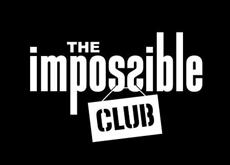 """White text reads, """" THE impossible CLUB."""" The background of the graphic is black."""