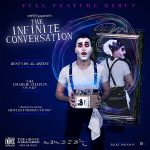 "A man wearing black pants, a white shirt and white face paint holds a cardboard box. A mirror is behind him. The background of the graphic is blue. Text reads, ""FULL FEATURE DEBUT SUMNER MORMENEO'S THE INFINITE CONVERSATION."""
