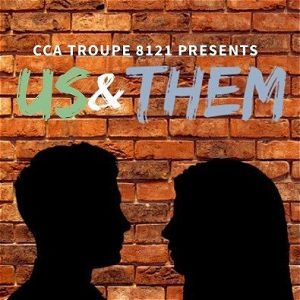 """A brick wall is pictured with a dark silhouette of a man and woman in front of it. Text reads, """"CCA TROUPE 8121 PRESENTS US & THEM."""""""
