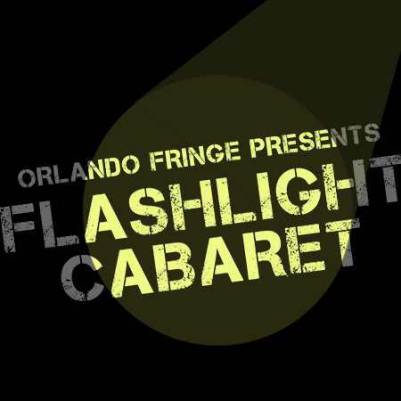 """The graphic has a black background with yellow text that reads, """"ORLANDO FRINGE PRESENTS FLASHLIGHT CABARET."""" A beam of light shines on the text."""