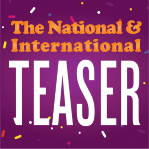 "A purple background with confetti is pictured. Text reads, ""The National & International TEASER."""