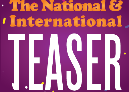 """A purple background with confetti is pictured. Text reads, """"The National & International TEASER."""""""