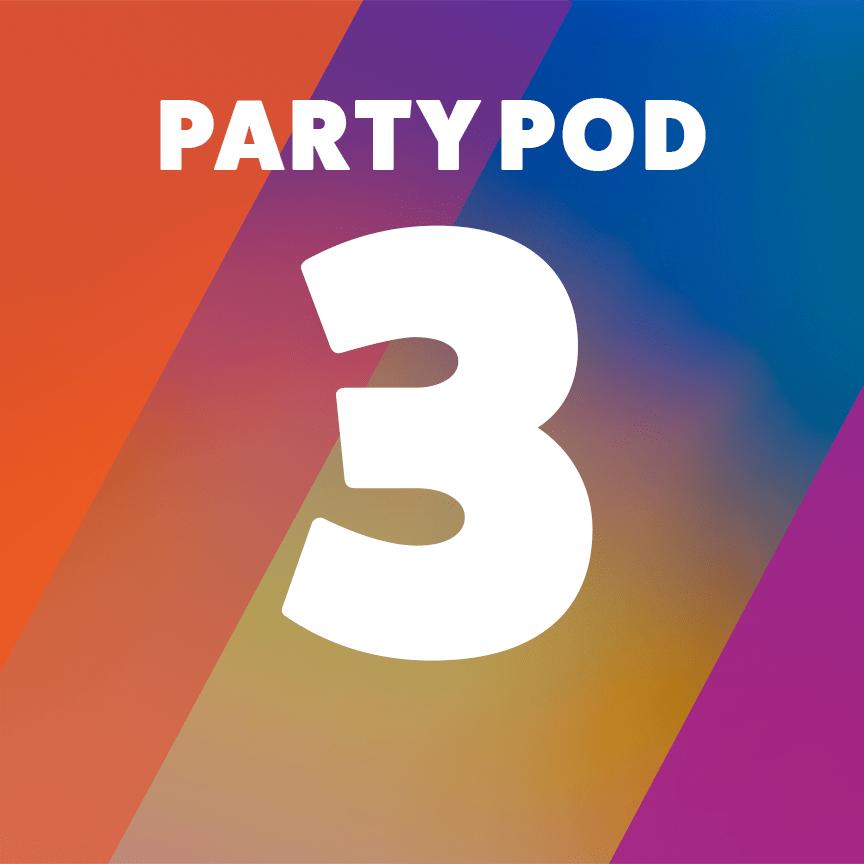 Party Pod 3